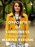 BOOK COVER The-opposite-of-loneliness-maria-keegan